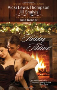 Holiday Hideout - Vicki Lewis Thompson, Jill Shalvis, Julie Kenner