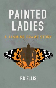 Painted Ladies : A Jasmine Frame Story - P. R. Ellis