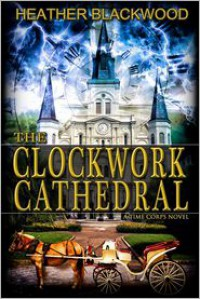 The Clockwork Cathedral - Heather Blackwood