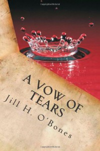 A Vow of Tears - Jill H. O'Bones