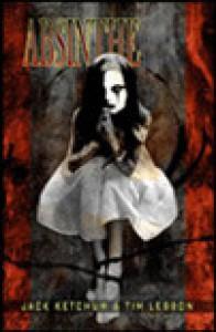 Absinthe - Jack Ketchum, Tim Lebbon