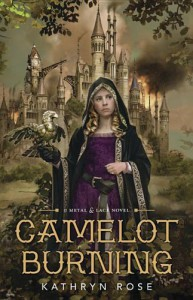 Camelot Burning (A Metal & Lace Novel) - Kathryn Rose