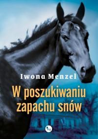 W poszukiwaniu zapachu snów - Iwona Menzel