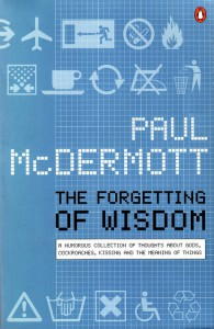 The Forgetting of Wisdom - Paul McDermott