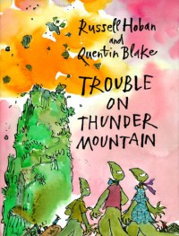 Trouble On Thunder Mountain - Russell Hoban, Quentin Blake