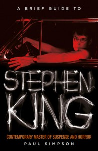 A Brief Guide to Stephen King - Paul Simpson