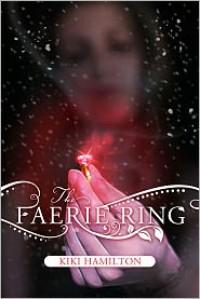 The Faerie Ring  - Kiki Hamilton