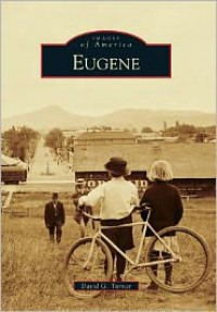 Eugene (Images of America) - David G. Turner