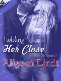 Holding Her Close - Allyson Lindt