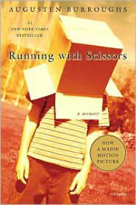 Running with Scissors: A Memoir -