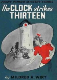 The Clock Strikes Thirteen - Mildred A. Wirt