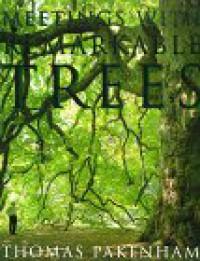 Meetings with Remarkable Trees - Thomas Pakenham