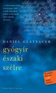 Gyógyír északi szélre - Daniel Glattauer