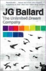 The Unlimited Dream Company - J.G. Ballard