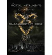 Shadowhunter's Guide: City of Bones - Mimi O'Connor
