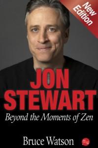 Jon Stewart: Beyond the Moments of Zen - Bruce Watson