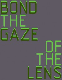 The Gaze of the lens - Henry Bond