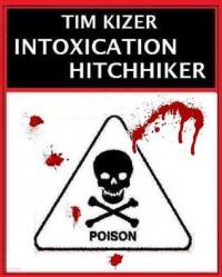 Intoxication--A Suspense Thriller - Tim Kizer
