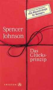Das Glücksprinzip - Spencer Johnson
