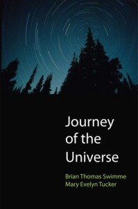 Journey of the Universe - Brian Swimme, Mary Evelyn Tucker