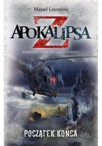 Apokalipsa Z: Początek końca - Manel Loureiro