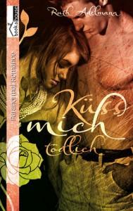Küss mich tödlich - Ruth Adelmann