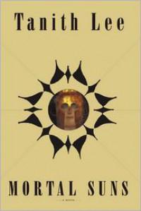 Mortal Suns - Tanith Lee