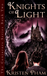 Knights of Light (The Conjurors Series Book 2) - Kristen Pham