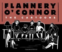 The Cartoons - Flannery O'Connor, Kelly Gerald