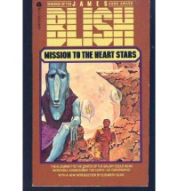 Mission to the Heart Stars  - James Blish