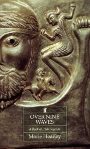 Over Nine Waves: A Book of Irish Legends - Marie Heaney