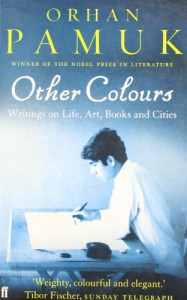 Other Colours - Orhan Pamuk, Maureen Freely