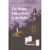 The House with a Clock in its Walls  - John Bellairs, Edward Gorey