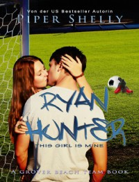 Ryan Hunter - This Girl Is Mine  - Piper Shelly