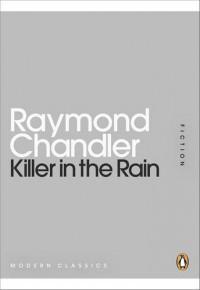 Killer in the Rain (Penguin Mini Modern Classics) - Raymond Chandler