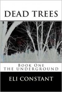 Dead Trees - Eli Constant