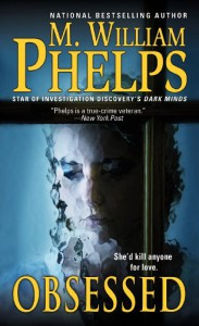 Obsessed - M. William Phelps