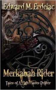 Merkabah Rider: Tales of a High Planes Drifter - Edward M. Erdelac