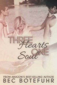 Three Hearts, One Soul (The Soul Series, #1) - Bec Botefuhr