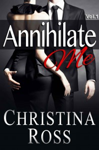 Annihilate Me Vol. 1 (Annihilate Me, #1) - Christina Ross