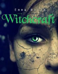 Witchcraft - Emma Mills