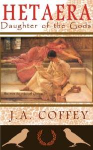 HETAERA: Daughter of the Gods - J. A. Coffey