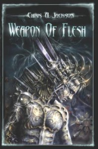 Weapon of Flesh - Chris A. Jackson