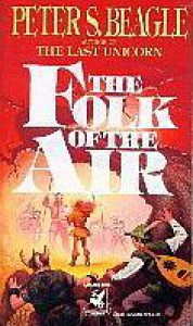 The Folk of the Air - Peter S. Beagle