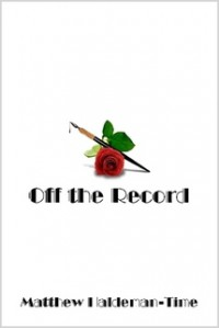 Off the Record - Matthew Haldeman-Time