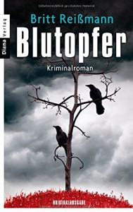 Blutopfer: Thriller - Britt Reißmann