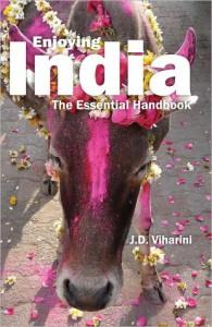 Enjoying India:  The Essential Handbook - J.D. Viharini