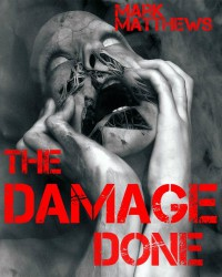 The Damage Done - Mark Matthews