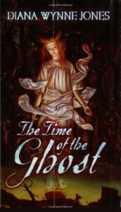 The Time of the Ghost - Diana Wynne Jones
