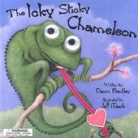 The Icky Sticky Chameleon - Dawn Bentley, Jeff Mack